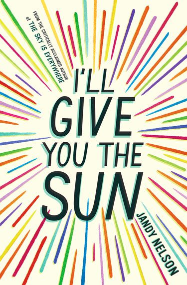 I'll Give You  the Sun by Jandy Nelson reminds readers about the  importance of love
