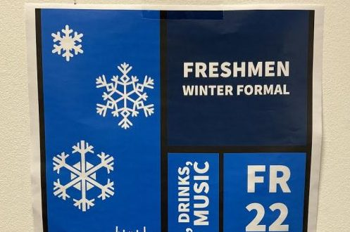 Posters for the Grade 9 Winter Formal are hung up around school. The formal was initially planned for November, however was postponed until January due to lack of student/chaperone interest.