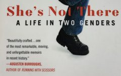 Shes Not There accounts the life of Jennifer Finney Boylan transitioning from a male to a female.