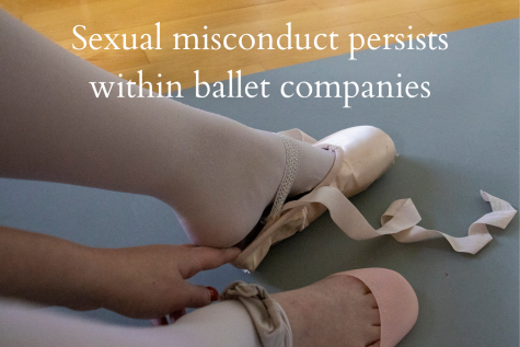 Sexual abuse often goes unnoticed in the dance world, and the dismissive yet toxic culture follows dancers into ballet companies. In recent years, however, dancers have begun to come forward about their experiences.